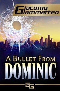 A Bullet From Dominic, mystery book, thriller, suspense book.