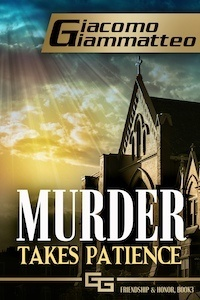 Murder Takes Patience, book 3 in the friendship & honor series